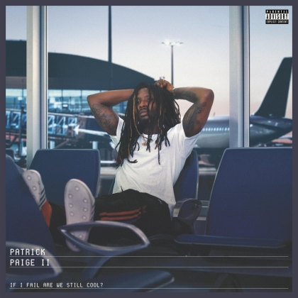 Patrick Paige II - If I Fail Are We Still Cool? (Digipack)