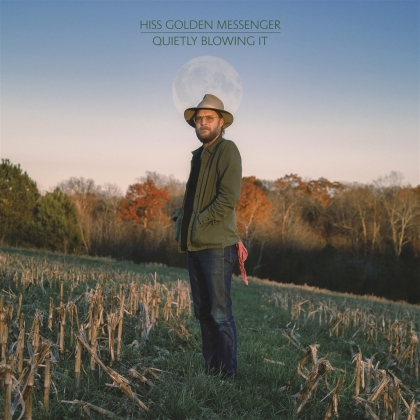 Hiss Golden Messenger - Quietly Blowing It