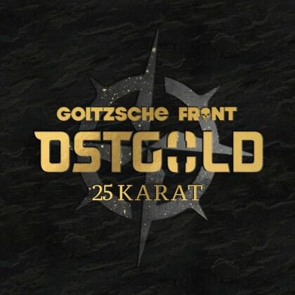 Goitzsche Front - Ostgold - 25 Karat (Digipack)