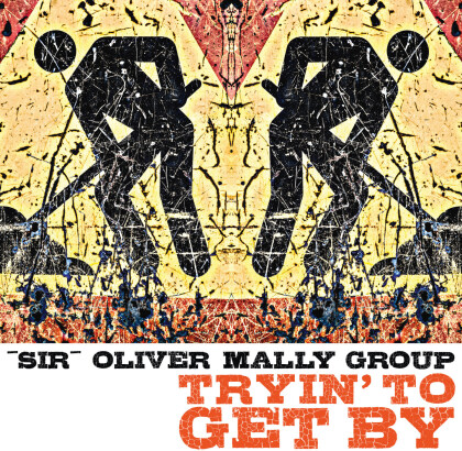 Sir Oliver Mally Group - Tryin' To Get By (LP)