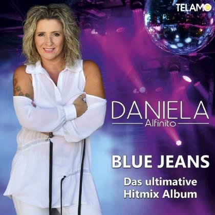 Daniela Alfinito - Blue Jeans (Das ultimative Hitmix Album)