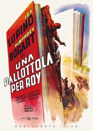 Una pallottola per Roy (1941) (Noir d'Essai, restaurato in HD, s/w)