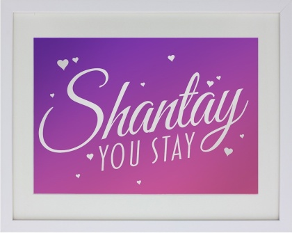 Shantay You Stay! - Framed Mirrored Tin Sign