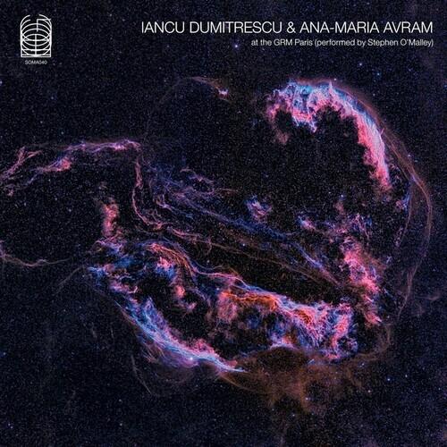Iancu Dumitrescu & Ana-Maria Avram - At The Grm Paris (Performed By Stephen O'malley)