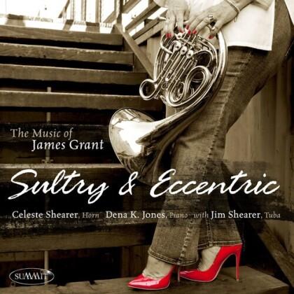 James Grant, Celeste Shearer, Jim Shearer & Dena K. Jones - Sultry & Eccentric