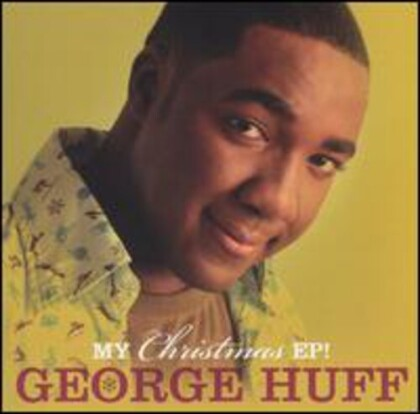 George Huff - My Christmas Ep (2021 Reissue, Extended Edition)