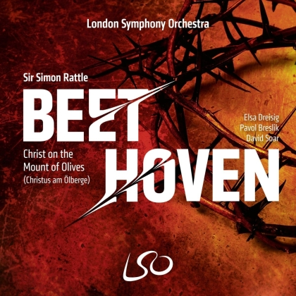 Ludwig van Beethoven (1770-1827), Sir Simon Rattle & London Symphony Orchestra - Christ On The Mount Of Olives (SACD)