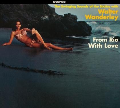 Walter Wanderley - From Rio With Love + Balancando