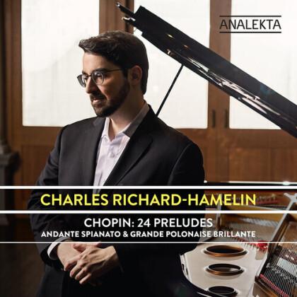 Charles Richard-Hamelin & Frédéric Chopin (1810-1849) - 24 Preludes