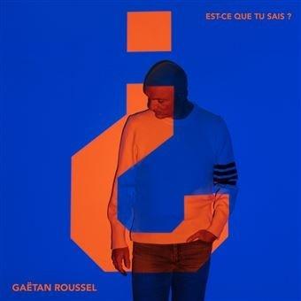 Gaetan Roussel - Est-Ce Que Tu Sais? (LP)