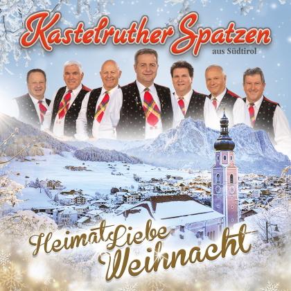 Kastelruther Spatzen - Heimat Liebe Weihnacht