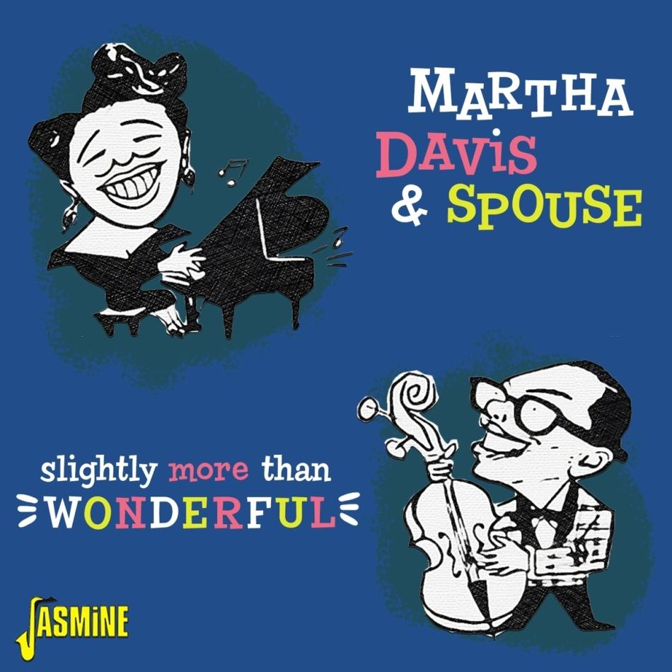 Martha Davis & Spouse - Slightly More Than Wonderful