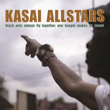 Kasai Allstars - Black Ants Always Fly Together, One Bangle Makes No Sound (LP)