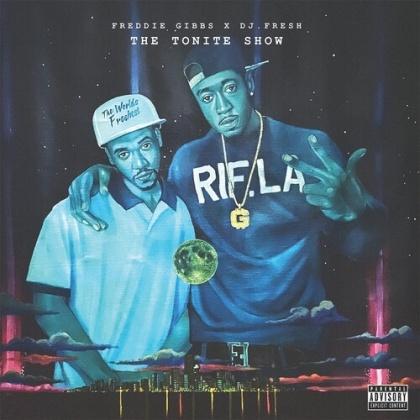 DJ Fresh & Freddie Gibbs - The Tonite Show (LP)