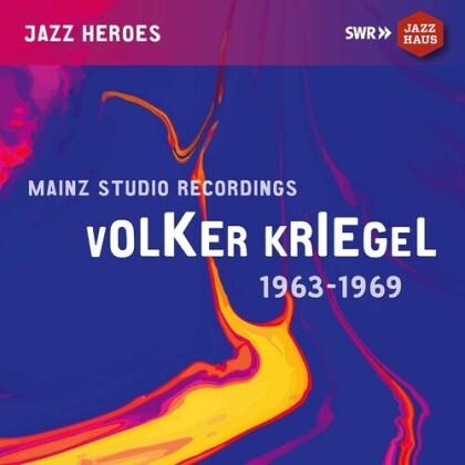 Volker Kriegel - Mainz Studio Recordings 1963 - 1969