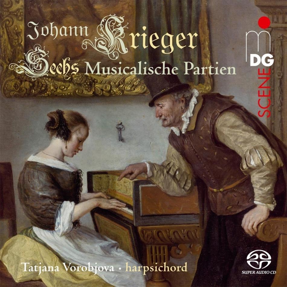 Johann Krieger (1651-1735) & Tatjana Vorobjova - Sechs Musicalische Partien (SACD)