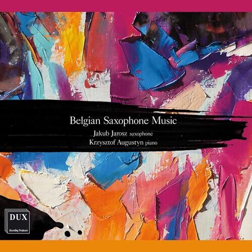 Jakub Jarosz & Krysztof Augustyn - Belgian Saxophone Music