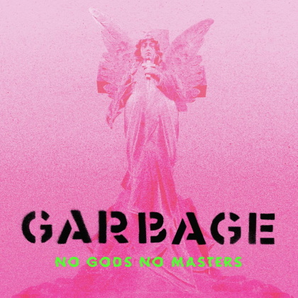 Garbage - No Gods No Masters (Édition Deluxe, 2 CD)