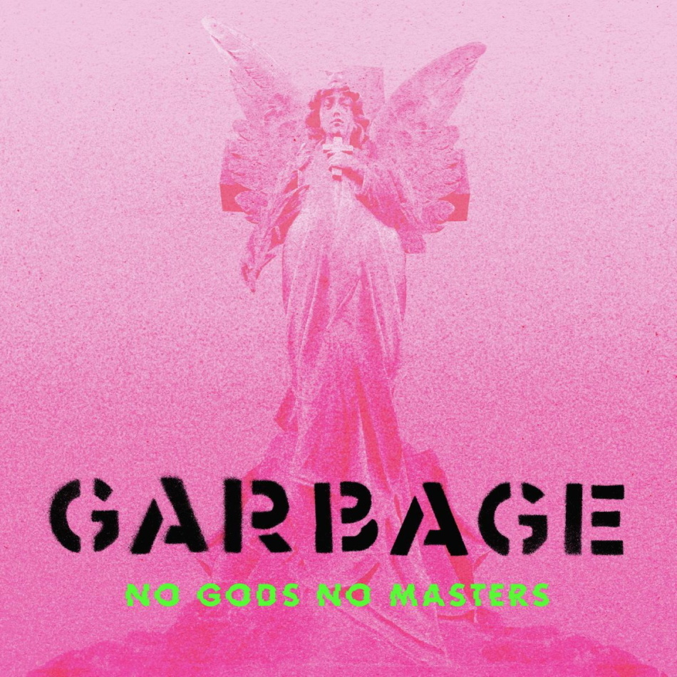 Garbage - No Gods No Masters (Deluxe Edition, 2 CDs)