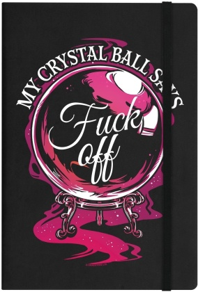 My Crystal Ball Says Fuck Off - A5 Hard Cover Notebook