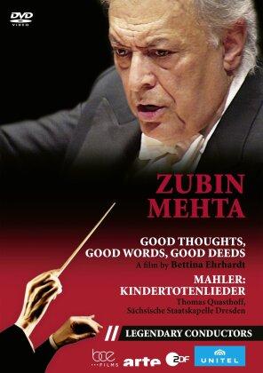 Zubin Mehta - Good Thoughts, good words, good deeds - Mahler: Kindertotenlieder (Legendary Conductors)