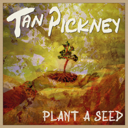 Tan Pickney - Plant A Seed (LP)
