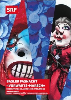 Basler Fasnacht, vorwärts Marsch! - Das Beste aus 50 Jahren Schnitzelbängg