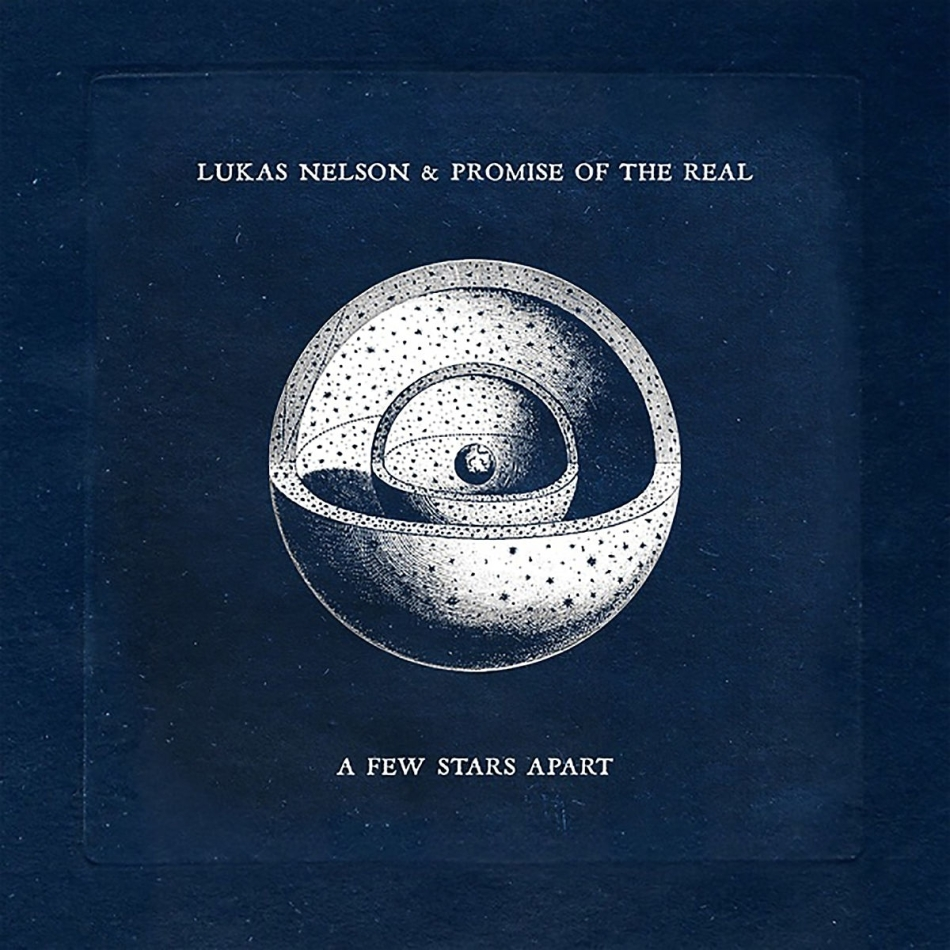 Lukas Nelson & Promise Of The Real - A Few Stars Apart