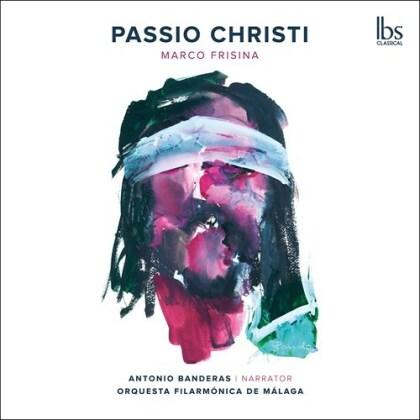Marco Frisina, Antonio Banderas & Orquesta Filarmonica De Malaga - Passio Christi