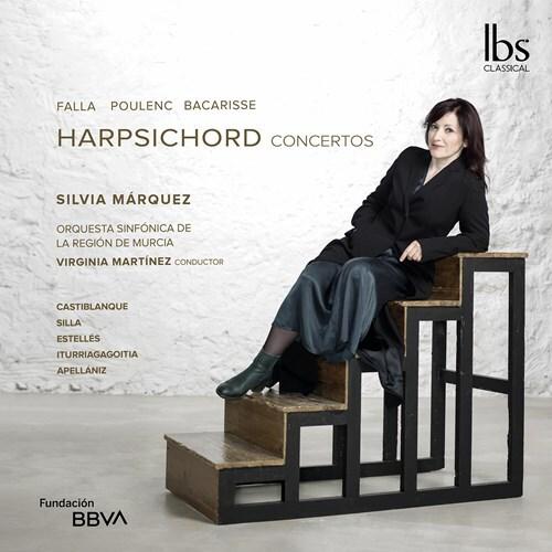 Manuel de Falla (1867-1946), Francis Poulenc (1899-1963), Salvador Bacarisse (1898-1963), Virginia Martinez, Silvia Marquez, … - Harpsichord Concertos