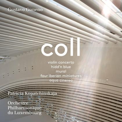 Gustavo Gimeno, Patricia Kopatchinskaja & Orchestre Philharmonique du Luxembourg - Coll - Violin Concerto, Hidd'n Blue, Mural, - Four Iberian Miniatures, Aqua Cinerea (Hybrid SACD)
