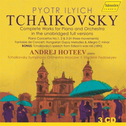 Peter Iljitsch Tschaikowsky (1840-1893), Vladimir Fedoseyev, Andrej Hoteev & Tchaikovsky Symphony Orchestra Moscow - Complete Works for Piano and Orchestra in the - Unabridged Full Versions (3 CDs)