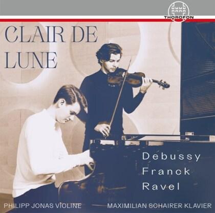 Claude Debussy (1862-1918), César Franck (1822-1890), Maurice Ravel (1875-1937), Philipö Jonas & Maximilian Schairer - Clair De Lune