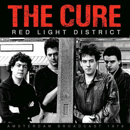 The Cure - Red Light District - Amsterdam Broadcast 1979