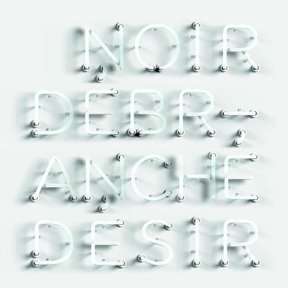 Noir Desir - Debranche (Greenpack)