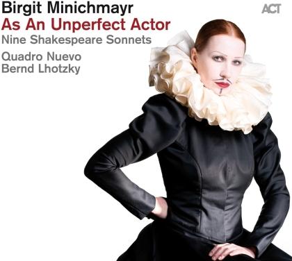 Birgit Minichmayr - As An Unperfect Actor - Nine Shakespeare Sonnets