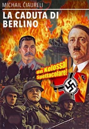 La caduta di Berlino (1949) (Versione Integrale)
