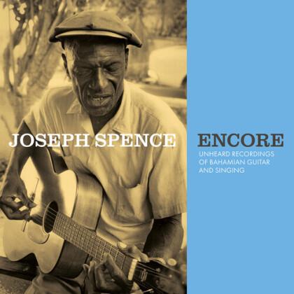 Joseph Spence - Encore: Unheard Recordings Of Bahamian Guitar & Singing (LP)