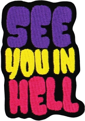 See You in Hell - Iron On Patch