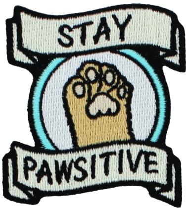 Stay Pawsitive - Iron On Patch
