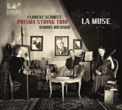 Prisma String Trio, Florent Schmitt (1870-1958) & Darius Milhaud (1892-1974) - La Muse