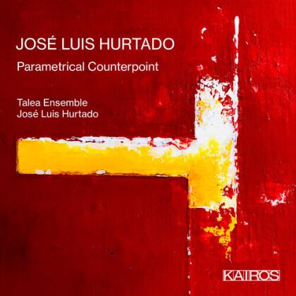 José-Luis Hurtado, José-Luis Hurtado & Talea Ensemble - Parametrical Counterpoint