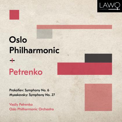 Serge Prokofieff (1891-1953), Nikolai Myaskovsky (1881-1950), Vasily Petrenko & Olslo Philharmonic - Prokofiev: Symphony No.6 / Myaskovsky: Symphony No.27