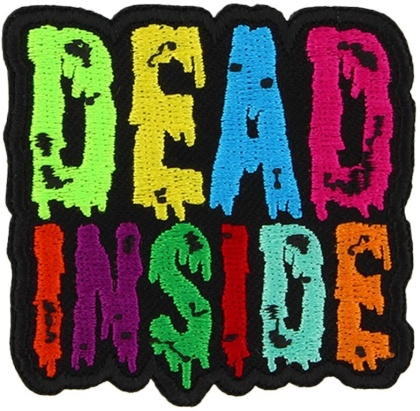 Dead Inside - Iron On Patch