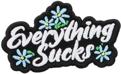 Everything Sucks - Iron On Patch