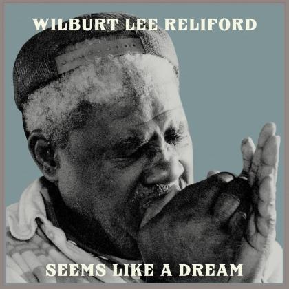 Wilburt Lee Reliford - Seems Like A Dream (Digipack)