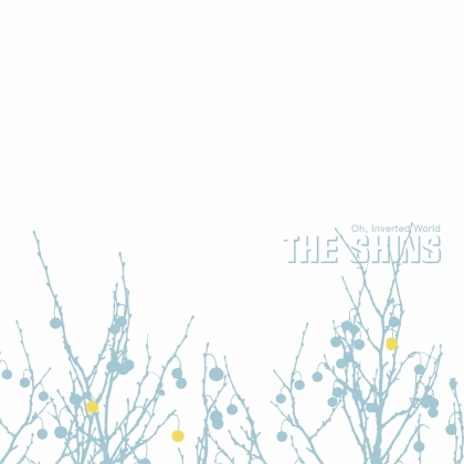 The Shins - Oh Inverted World (2021 Reissue, 20th Anniversary Edition, Remastered)