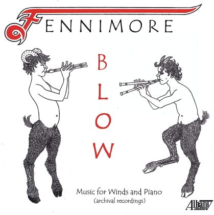 Joseph Fennimore - Blow - Music For Winds And Piano (Archival Recordings)