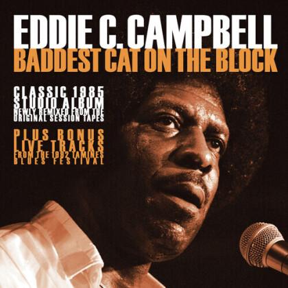 Eddie C. Campbell - Baddest Cat On The Block: Classic 1985 Remixed
