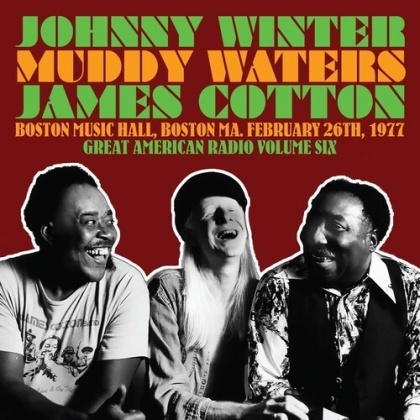 Johnny Winter, Muddy Waters & James Cotton - Great American Radio Volume 6 (2 CDs)